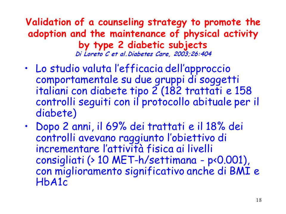 Validation of a counseling strategy to promote the adoption and the maintenance of physical activity by type 2 diabetic subjects Di Loreto C et al.Diabetes Care, 2003;26:404