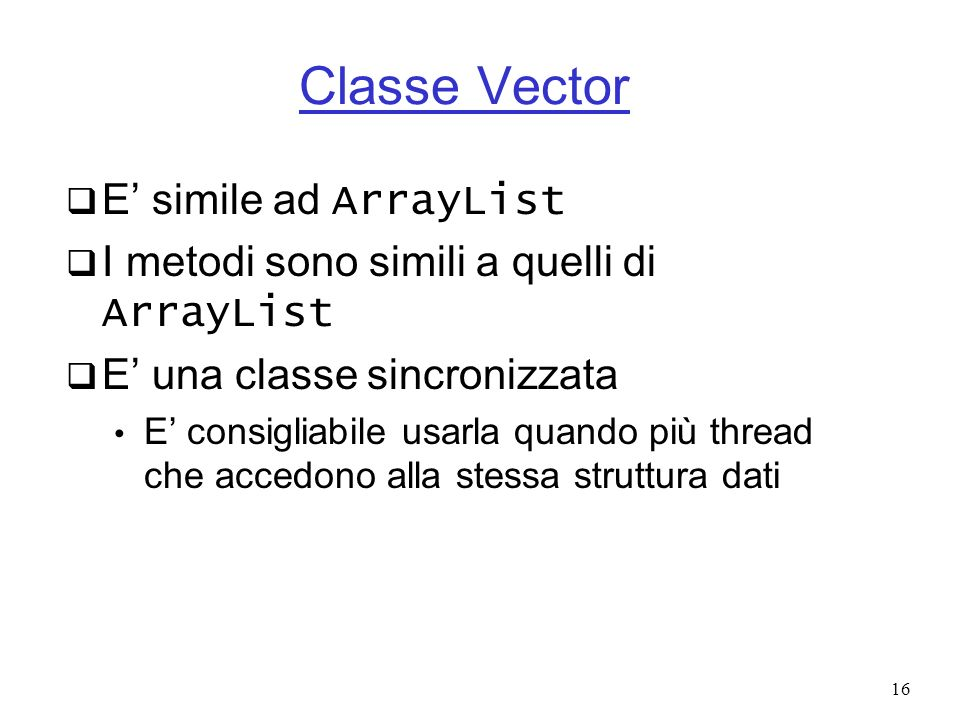 Classe Vector E' simile ad ArrayList