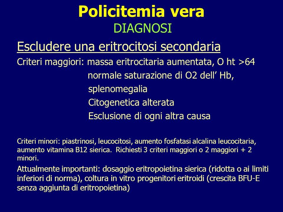 Policitemia vera DIAGNOSI Escludere una eritrocitosi secondaria