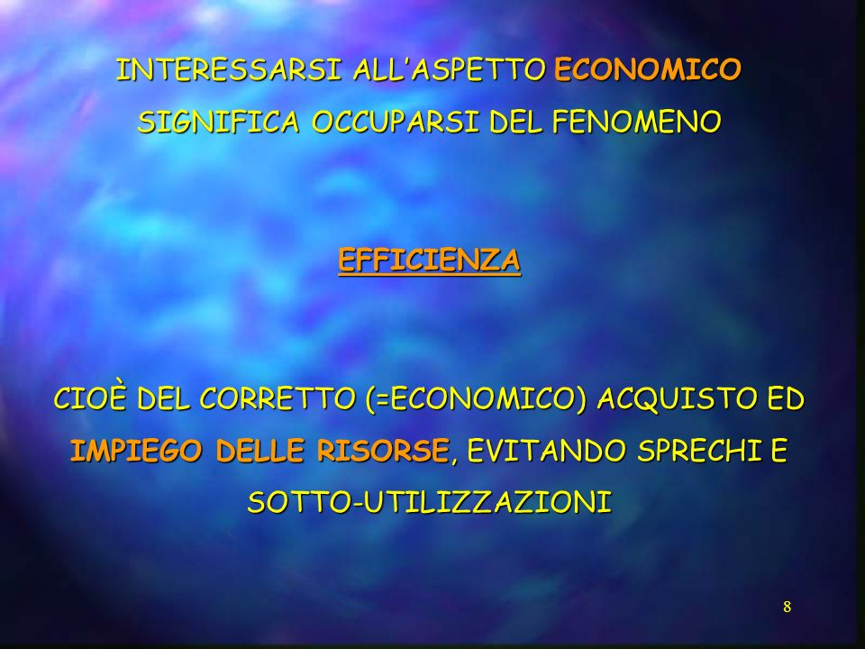 INTERESSARSI ALL'ASPETTO ECONOMICO SIGNIFICA OCCUPARSI DEL FENOMENO