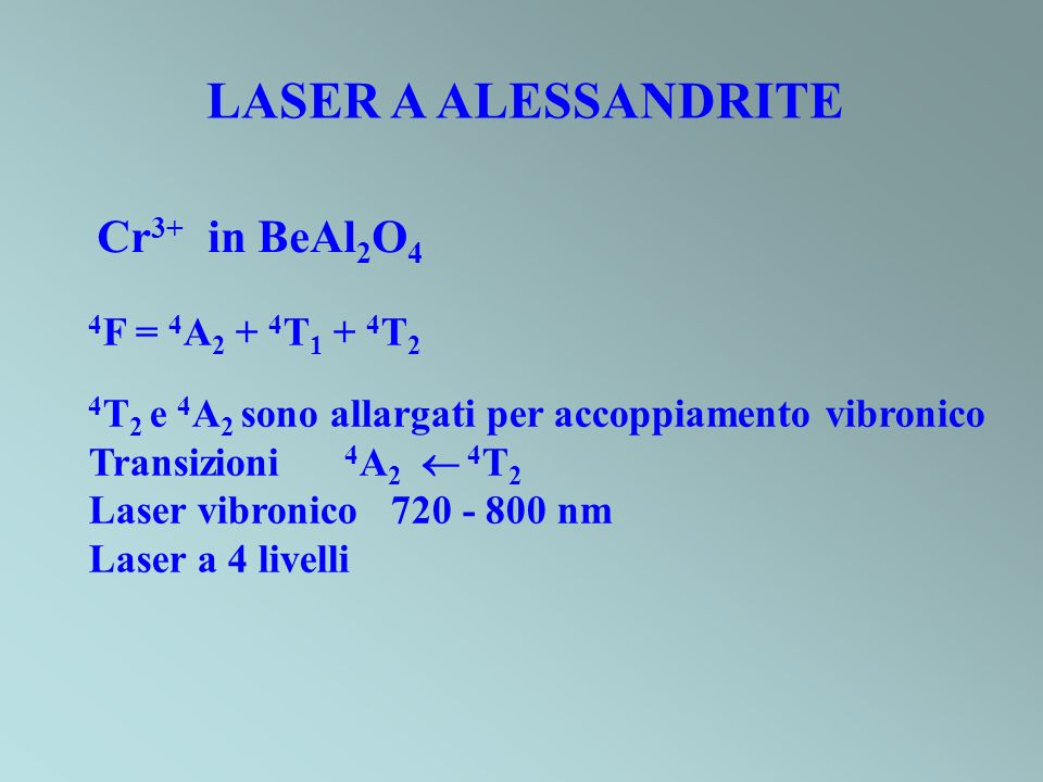 LASER A ALESSANDRITE Cr3+ in BeAl2O4 4F = 4A2 + 4T1 + 4T2