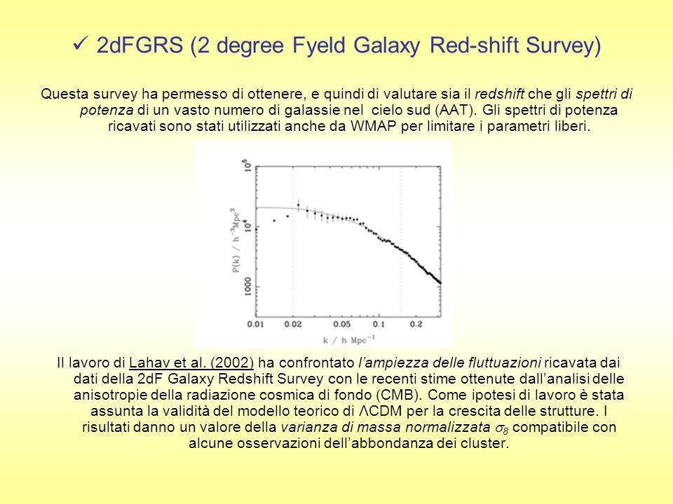 2dFGRS (2 degree Fyeld Galaxy Red-shift Survey)