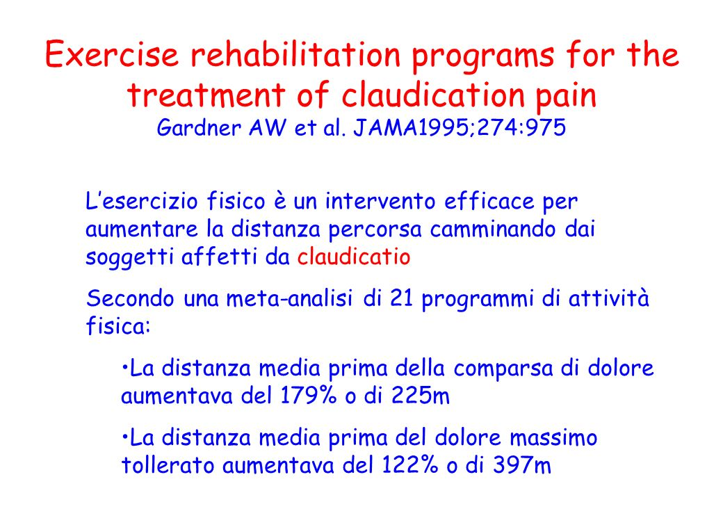 Exercise rehabilitation programs for the treatment of claudication pain Gardner AW et al. JAMA1995;274:975