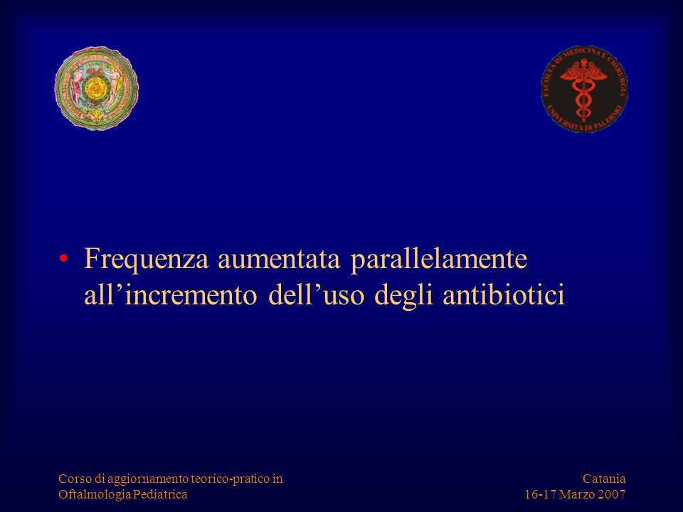 Frequenza aumentata parallelamente all'incremento dell'uso degli antibiotici