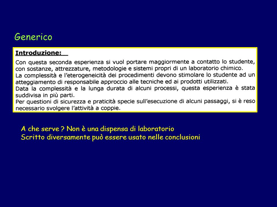 Introduzione Generico A che serve Non è una dispensa di laboratorio