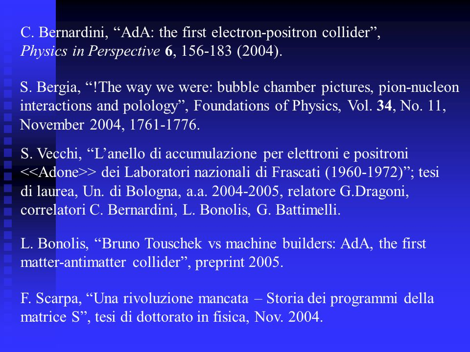 C. Bernardini, AdA: the first electron-positron collider ,