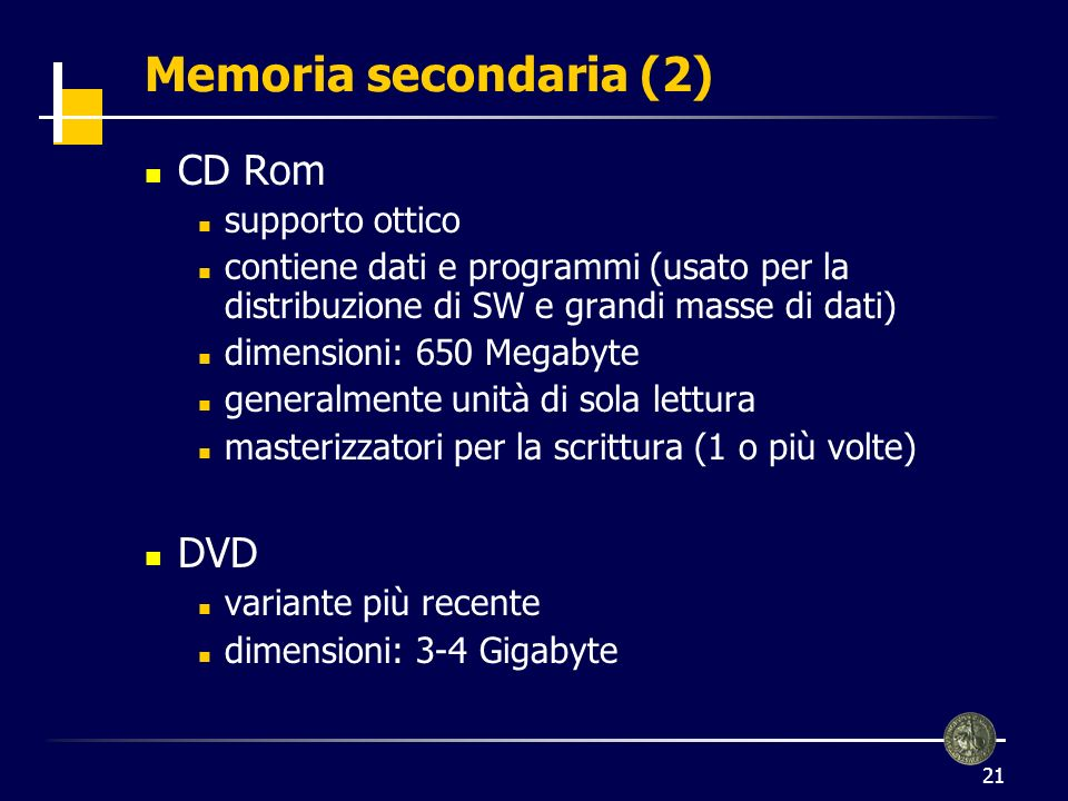 Memoria secondaria (2) CD Rom DVD supporto ottico