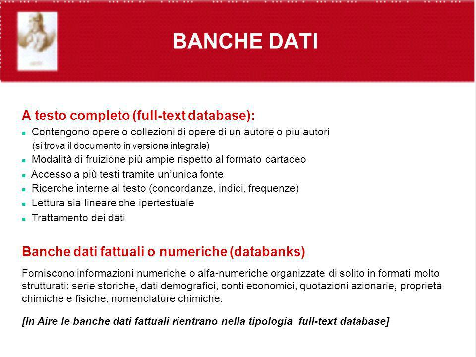 BANCHE DATI A testo completo (full-text database):