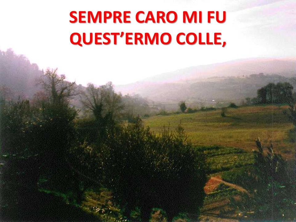 SEMPRE CARO MI FU QUEST'ERMO COLLE, - ppt video online scaricare