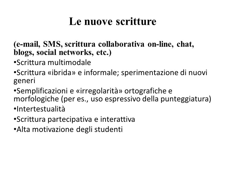 Le nuove scritture ( , SMS, scrittura collaborativa on-line, chat, blogs, social networks, etc.)