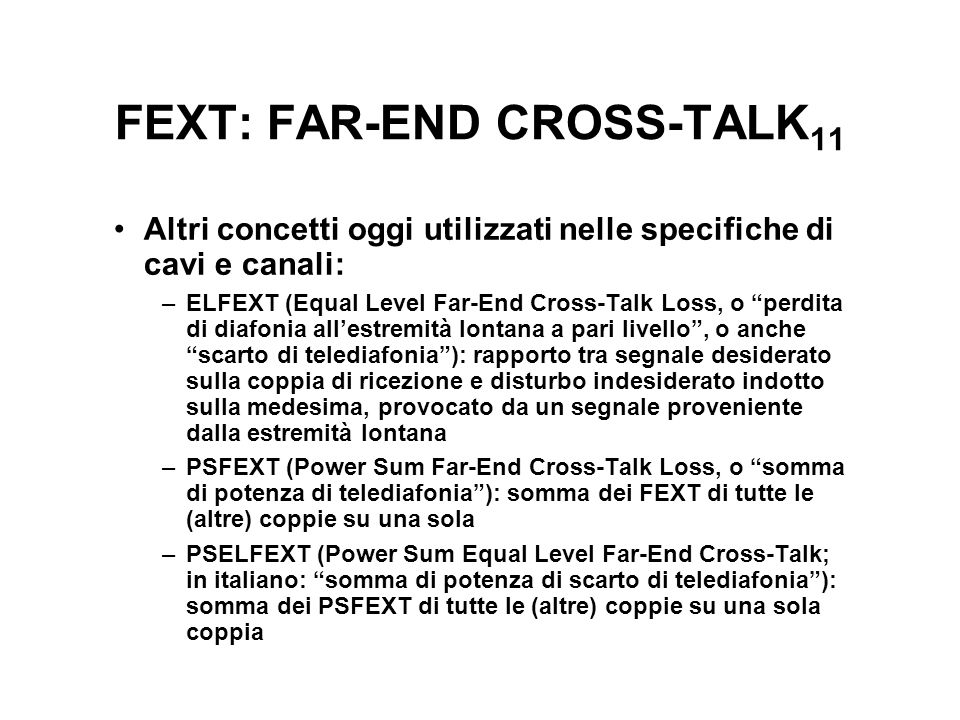 FEXT: FAR-END CROSS-TALK11