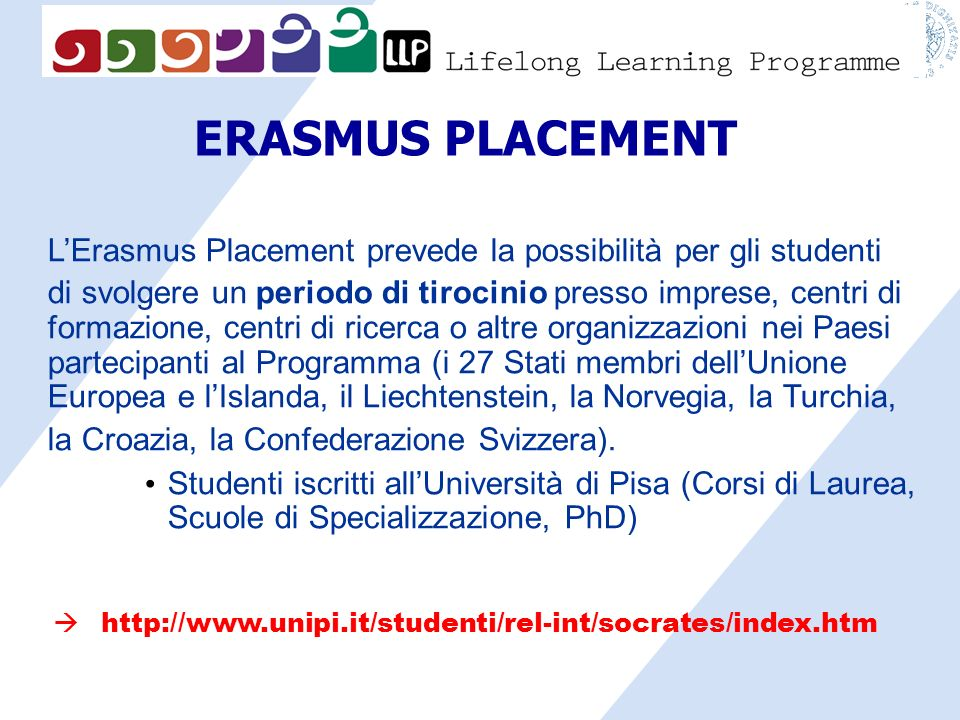 ERASMUS PLACEMENT L'Erasmus Placement prevede la possibilità per gli studenti.