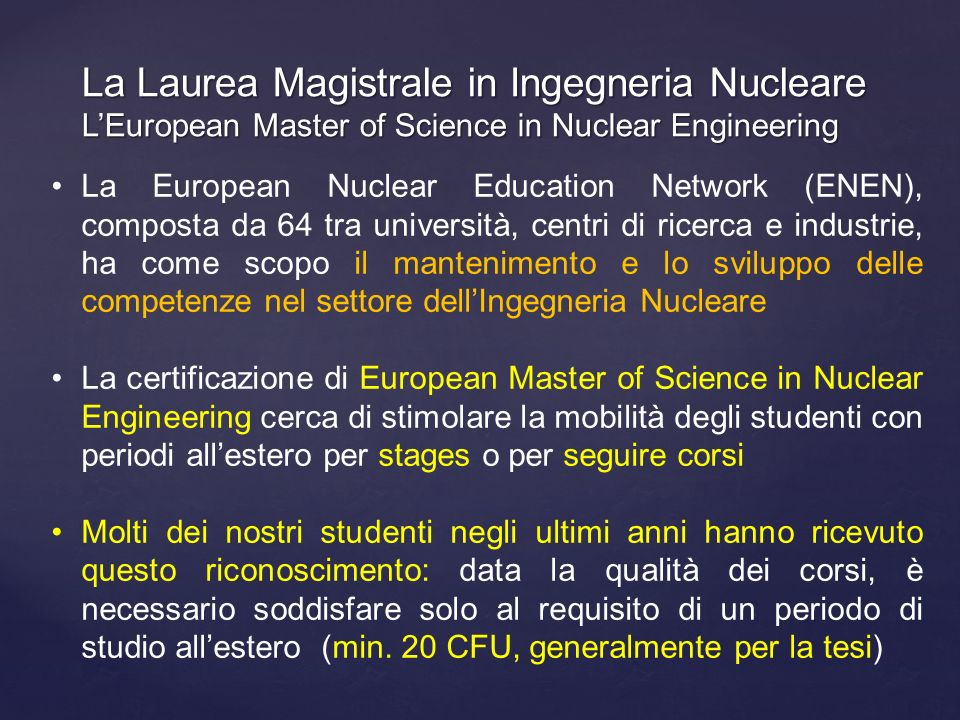 La Laurea Magistrale in Ingegneria Nucleare L'European Master of Science in Nuclear Engineering