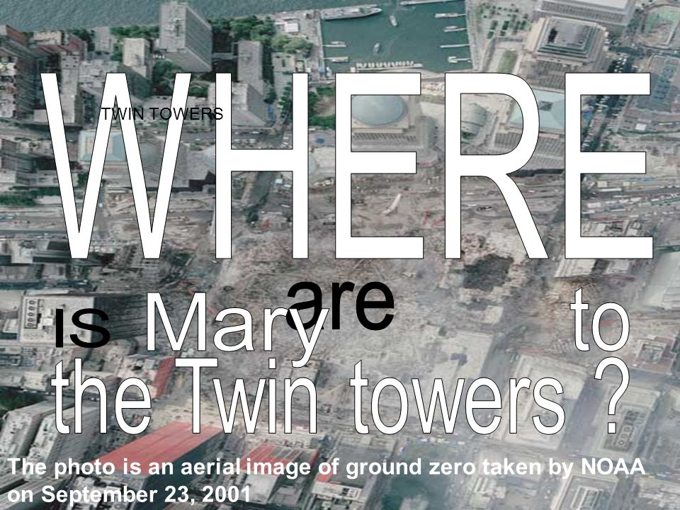 WHEN WHERE are going to Mary IS the Twin towers New York