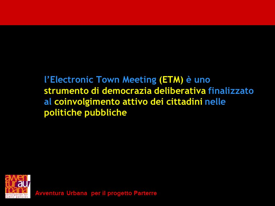 l'Electronic Town Meeting (ETM) è uno