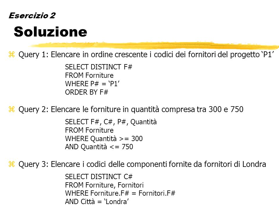 Query 2: Elencare le forniture in quantità compresa tra 300 e 750