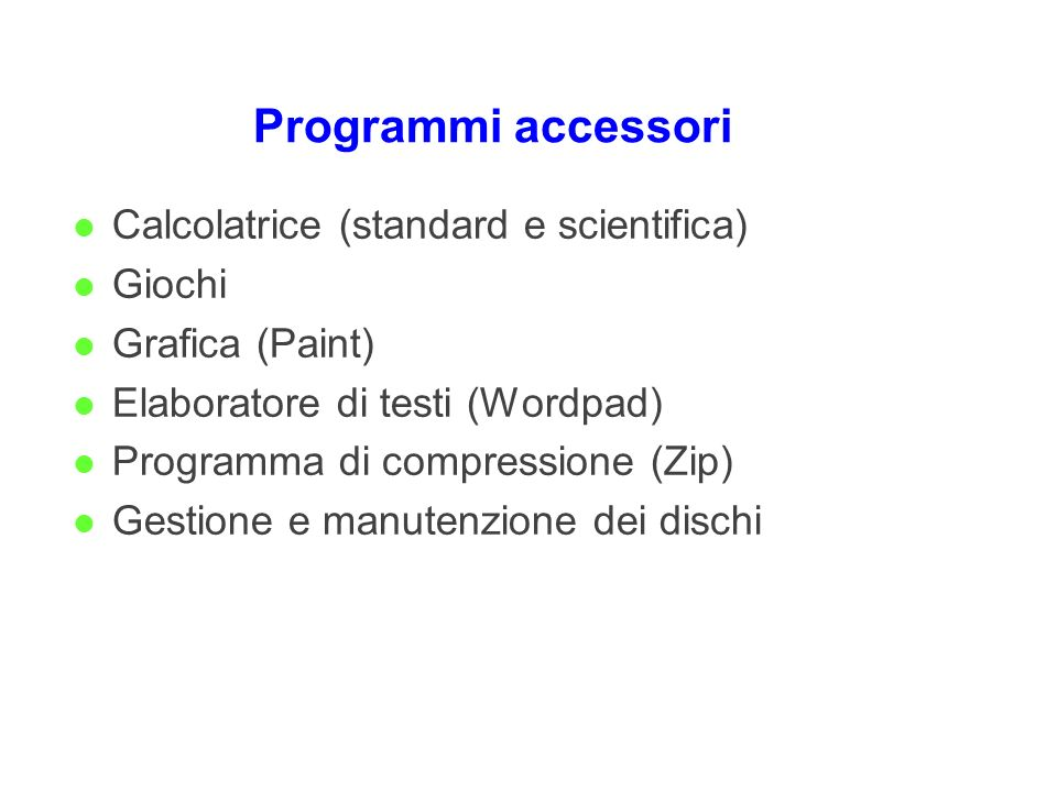 Programmi accessori Calcolatrice (standard e scientifica) Giochi