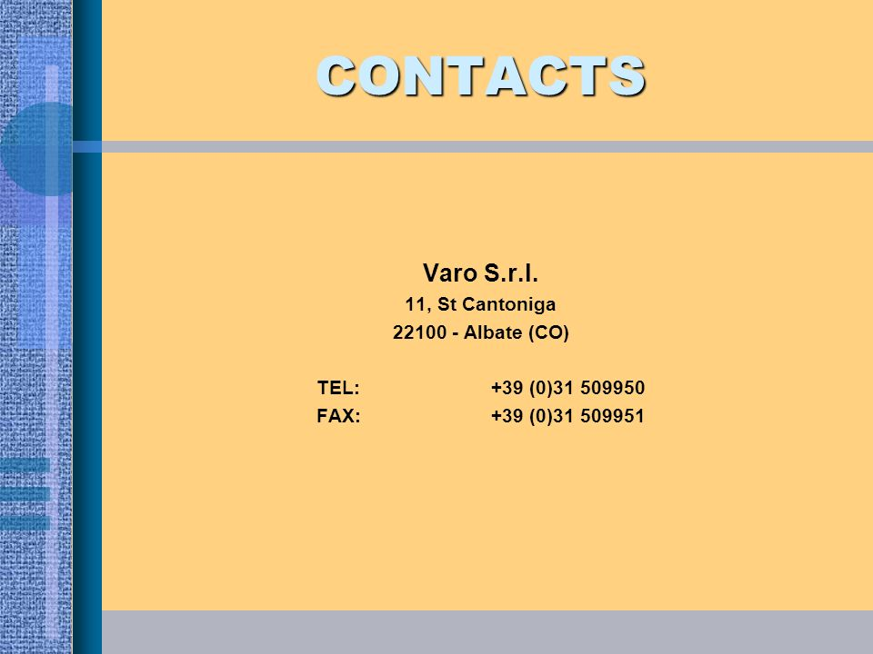 CONTACTS Varo S.r.l. 11, St Cantoniga Albate (CO)
