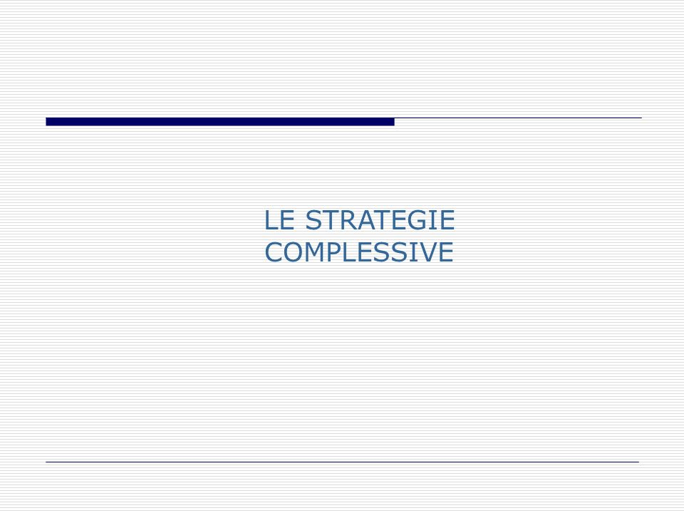 LE STRATEGIE COMPLESSIVE