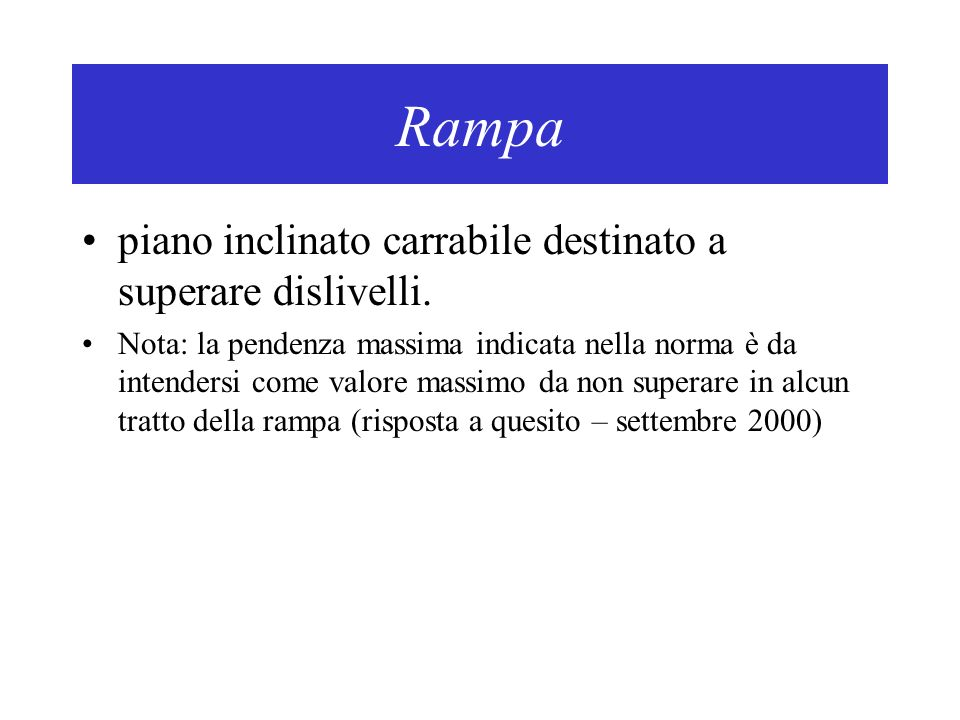 Rampa piano inclinato carrabile destinato a superare dislivelli.