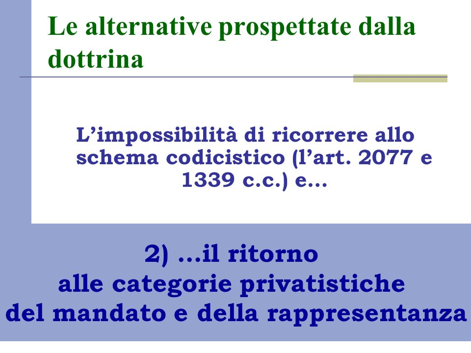 Le alternative prospettate dalla dottrina