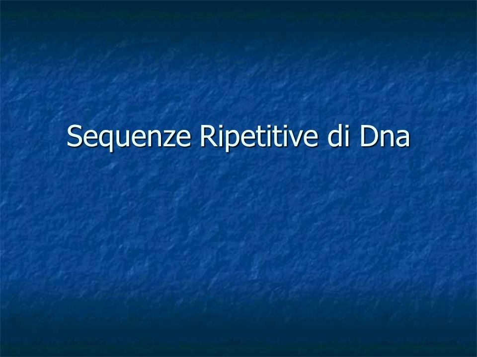 Sequenze Ripetitive di Dna
