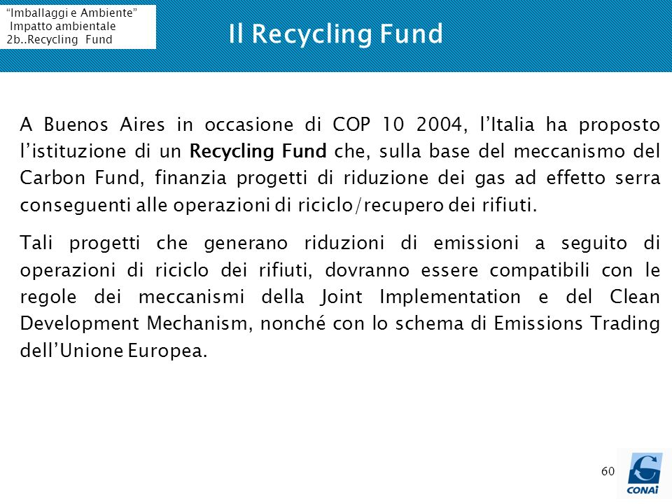 Il Recycling Fund Imballaggi e Ambiente Impatto ambientale. 2b..Recycling Fund.