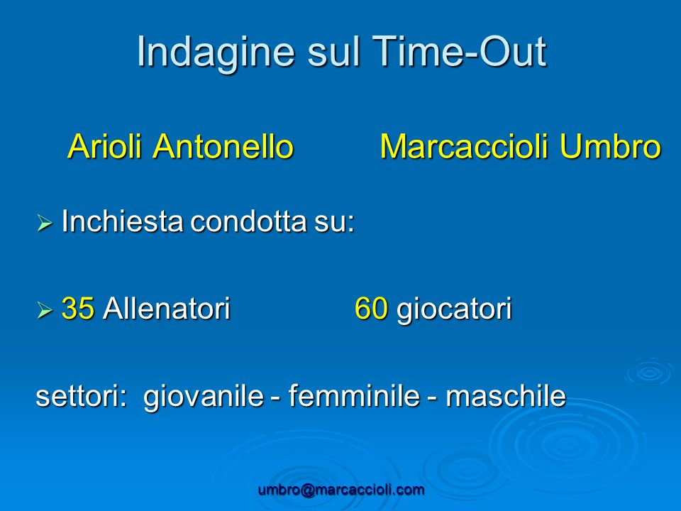 Indagine sul Time-Out Arioli Antonello Marcaccioli Umbro
