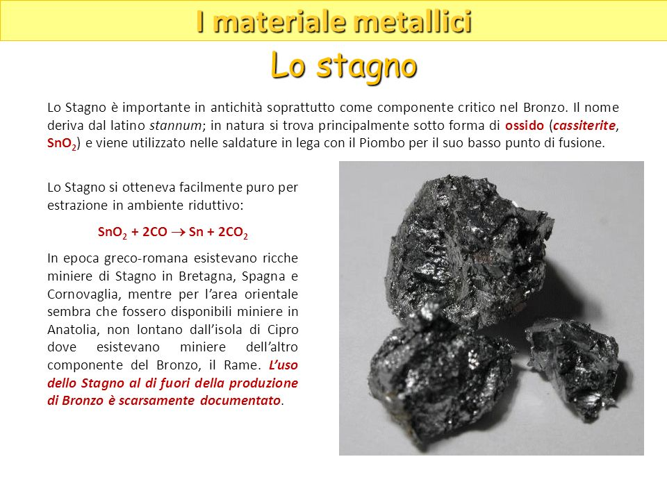 I materiale metallici Lo stagno