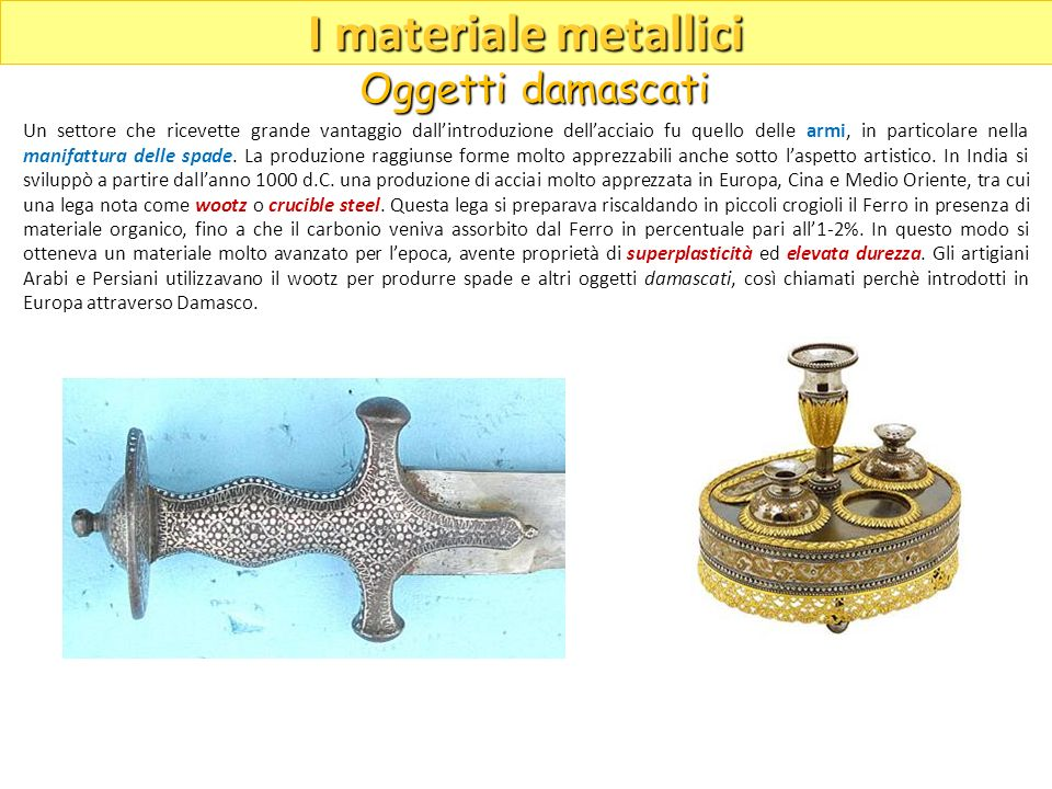 I materiale metallici Oggetti damascati