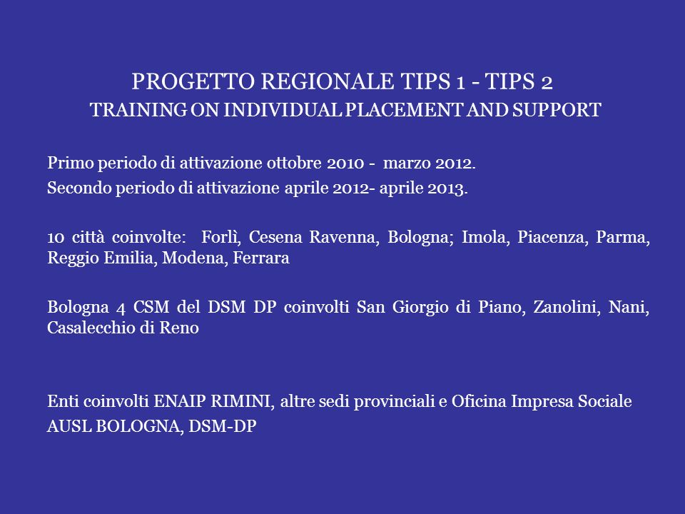 PROGETTO REGIONALE TIPS 1 - TIPS 2 TRAINING ON INDIVIDUAL PLACEMENT AND SUPPORT