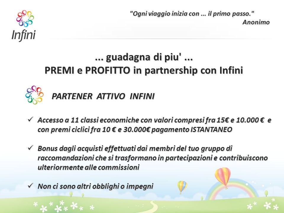 ... guadagna di piu ... PREMI e PROFITTO in partnership con Infini