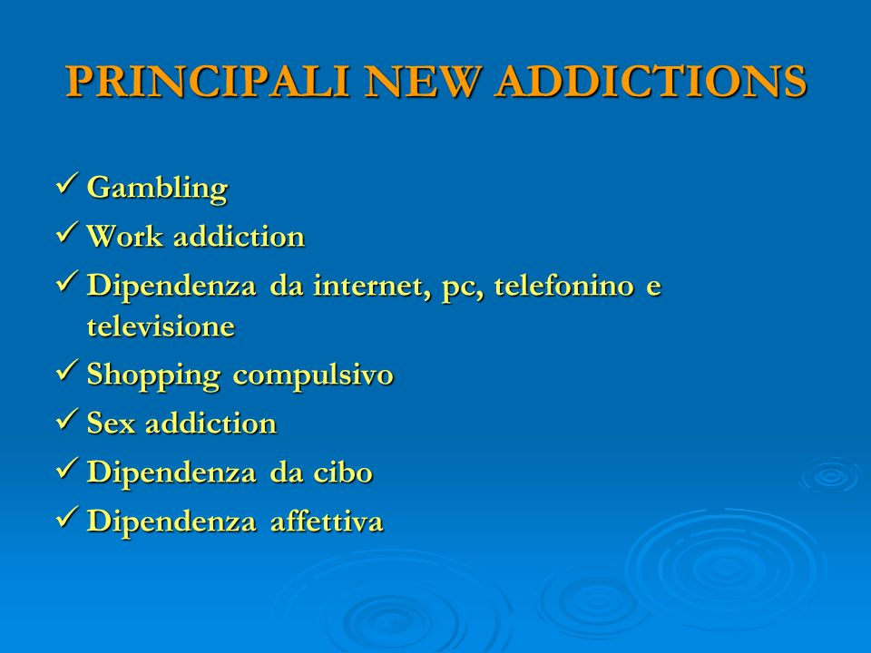 PRINCIPALI NEW ADDICTIONS