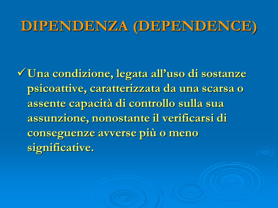 DIPENDENZA (DEPENDENCE)