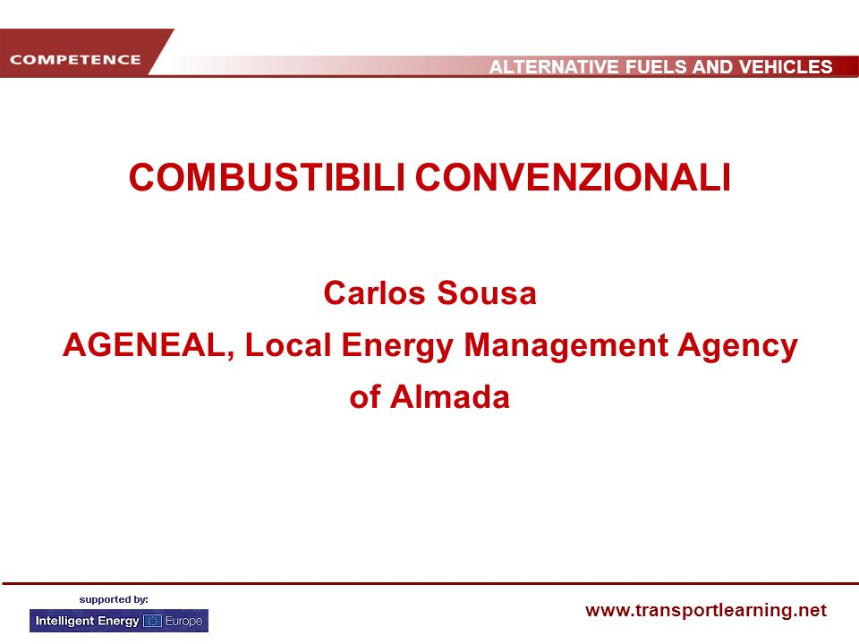 COMBUSTIBILI CONVENZIONALI Carlos Sousa AGENEAL, Local Energy Management Agency of Almada