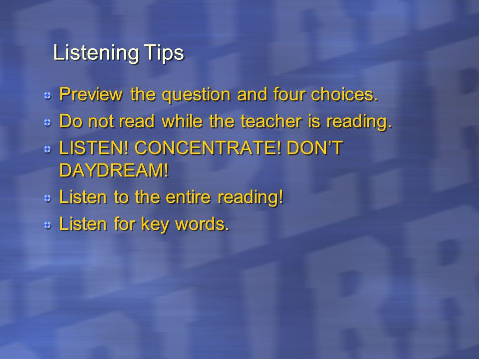 Listening Tips Preview the question and four choices.