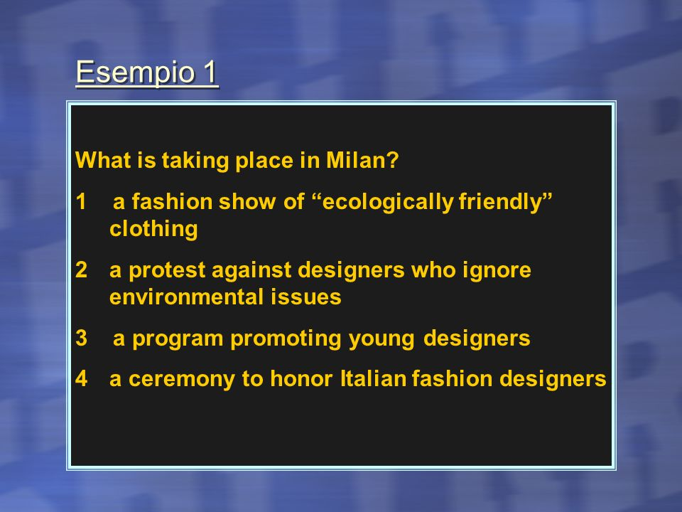 Esempio 1 What is taking place in Milan