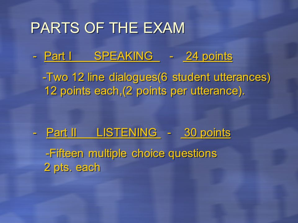 PARTS OF THE EXAM - Part I SPEAKING - 24 points
