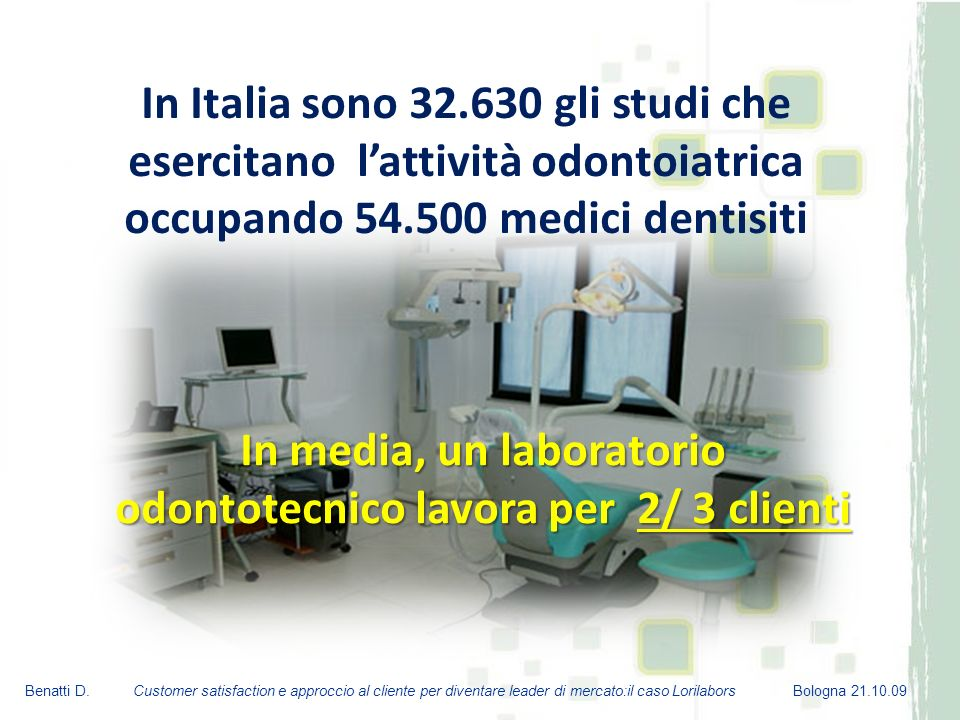 In media, un laboratorio odontotecnico lavora per 2/ 3 clienti