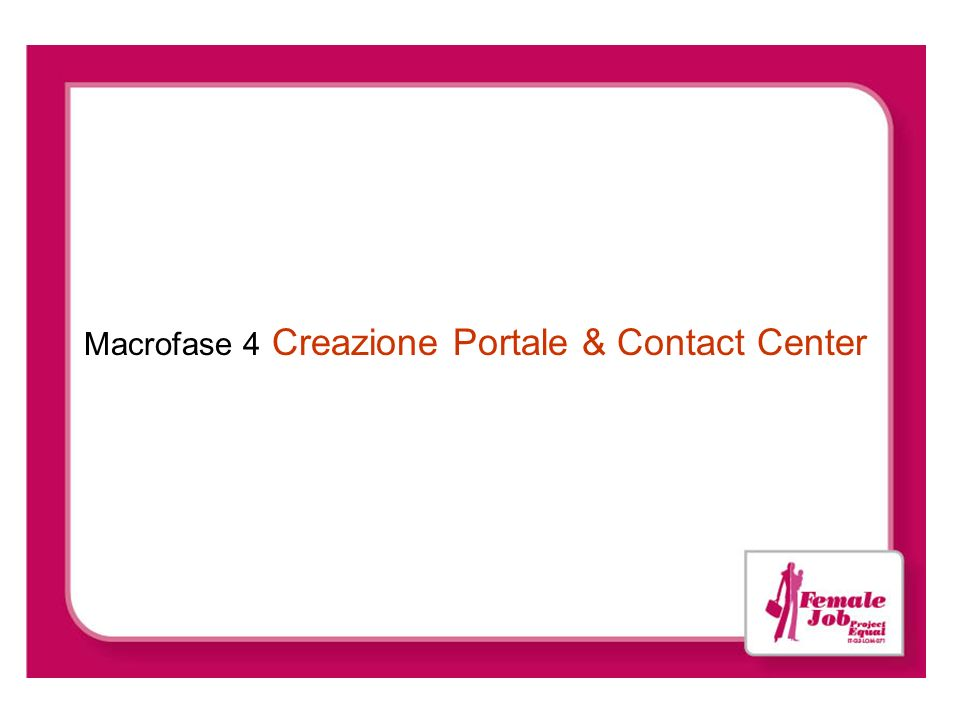 Macrofase 4 Creazione Portale & Contact Center