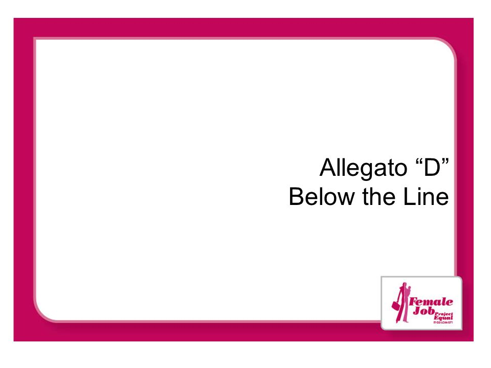 Allegato D Below the Line