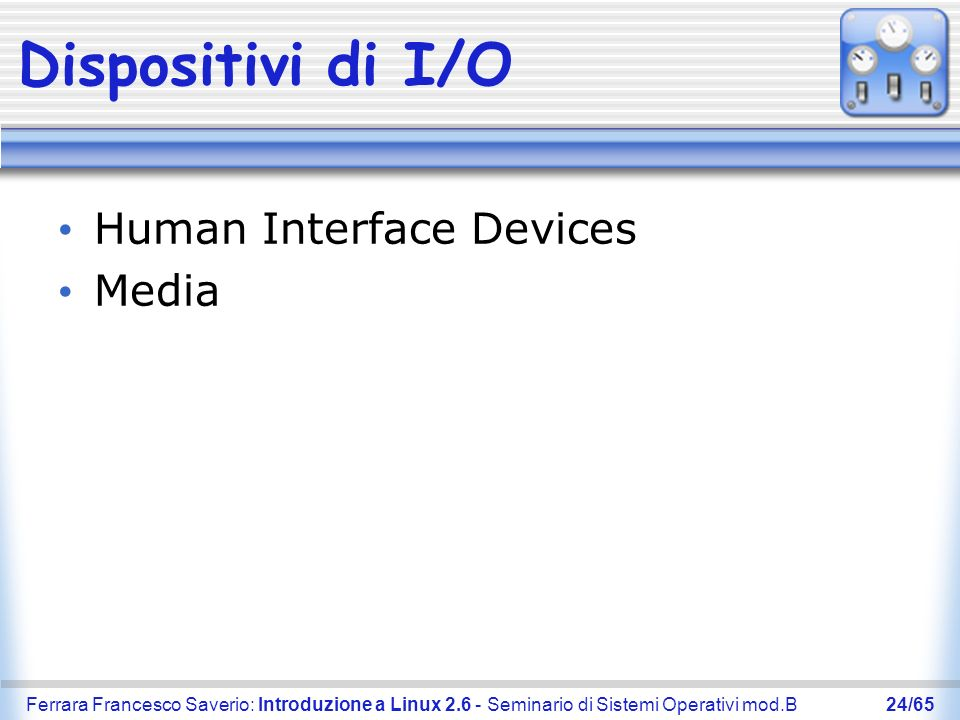 Dispositivi di I/O Human Interface Devices Media