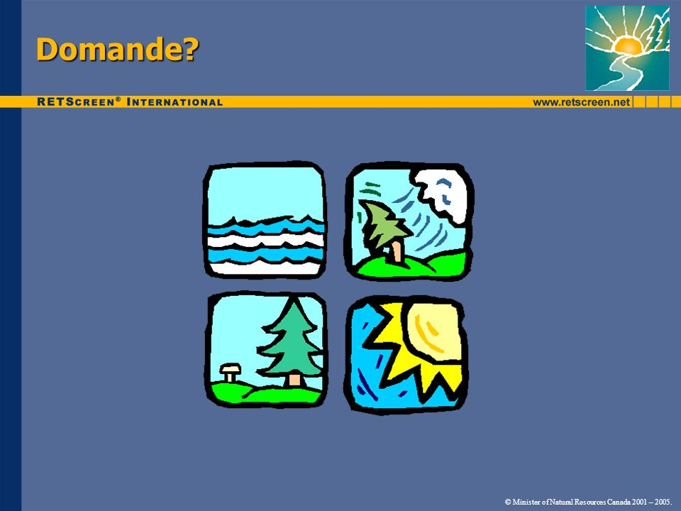 Domande © Minister of Natural Resources Canada 2001 – 2005.
