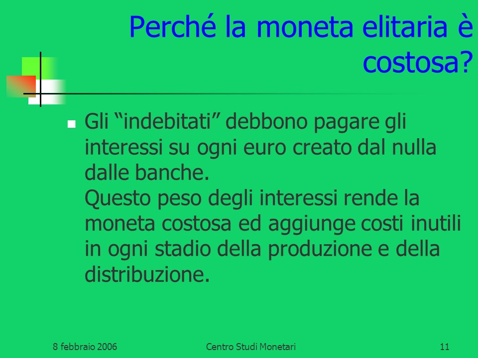 Perché la moneta elitaria è costosa