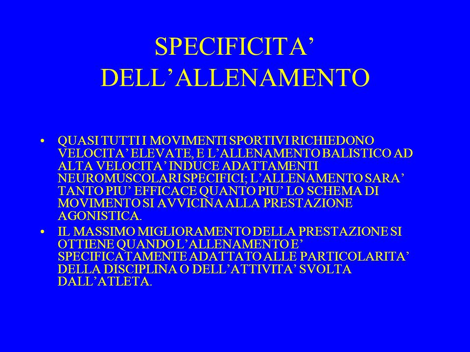 SPECIFICITA' DELL'ALLENAMENTO