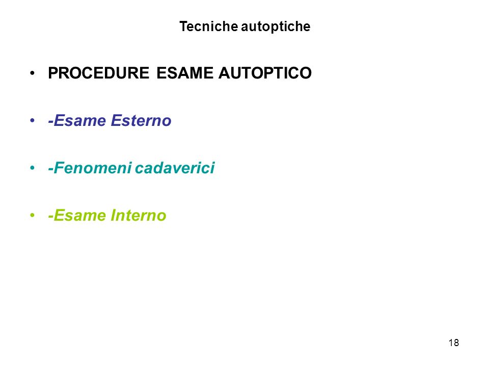 PROCEDURE ESAME AUTOPTICO -Esame Esterno -Fenomeni cadaverici