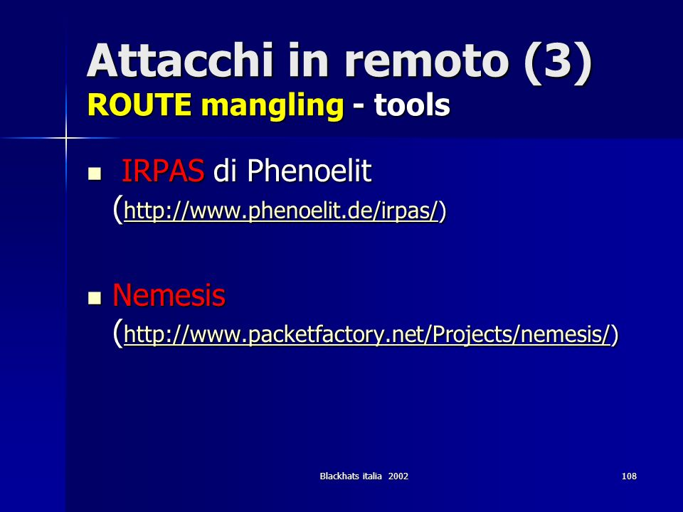 Attacchi in remoto (3) ROUTE mangling - tools