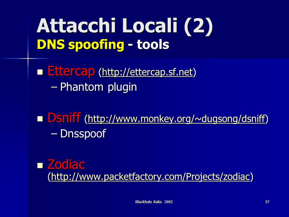 Attacchi Locali (2) DNS spoofing - tools