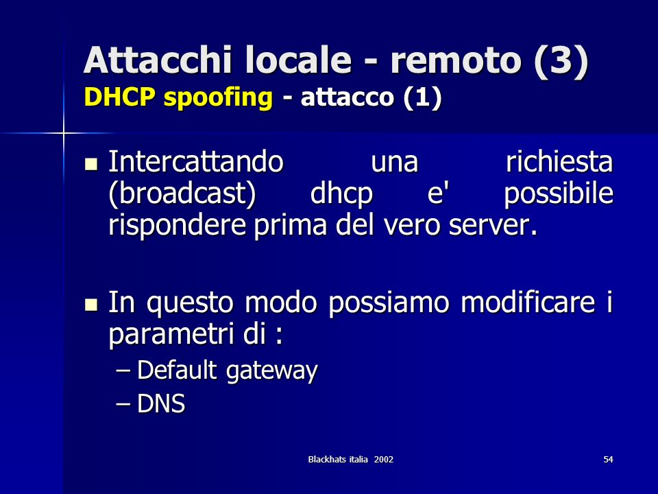 Attacchi locale - remoto (3) DHCP spoofing - attacco (1)
