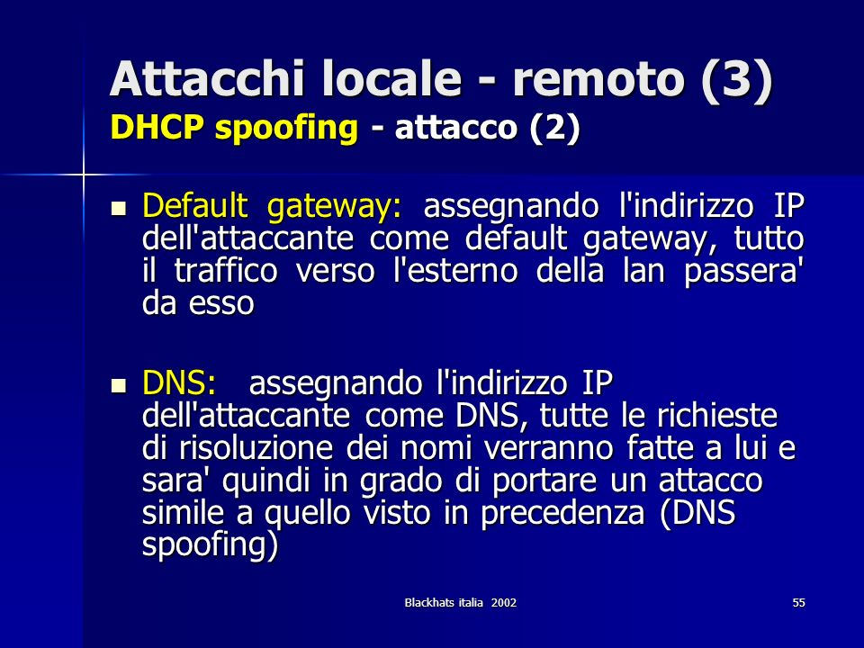 Attacchi locale - remoto (3) DHCP spoofing - attacco (2)